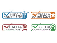 We're HIPAA, FISMA, FACTA, and GLBA compliant